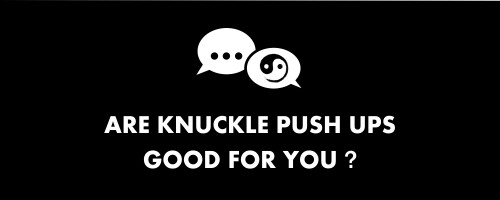 are knuckle push ups good for you