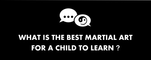 what is the best martial art for a child to learn