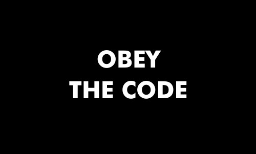 Obey the code