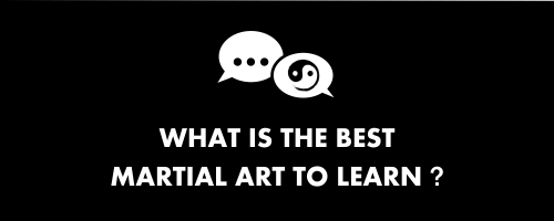 what is the best martial art to learn