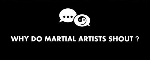 Why do Martial Artists Shout