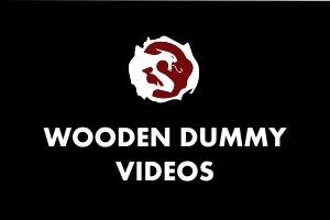 Wooden Dummy Training Videos